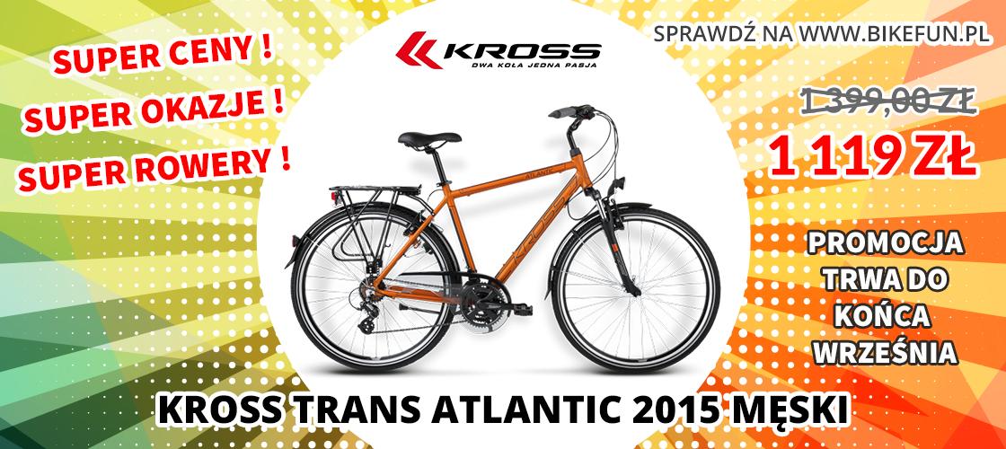 Bikefun Kross Trans Atlantic 2015 męski wyprzedaż 1119 zł